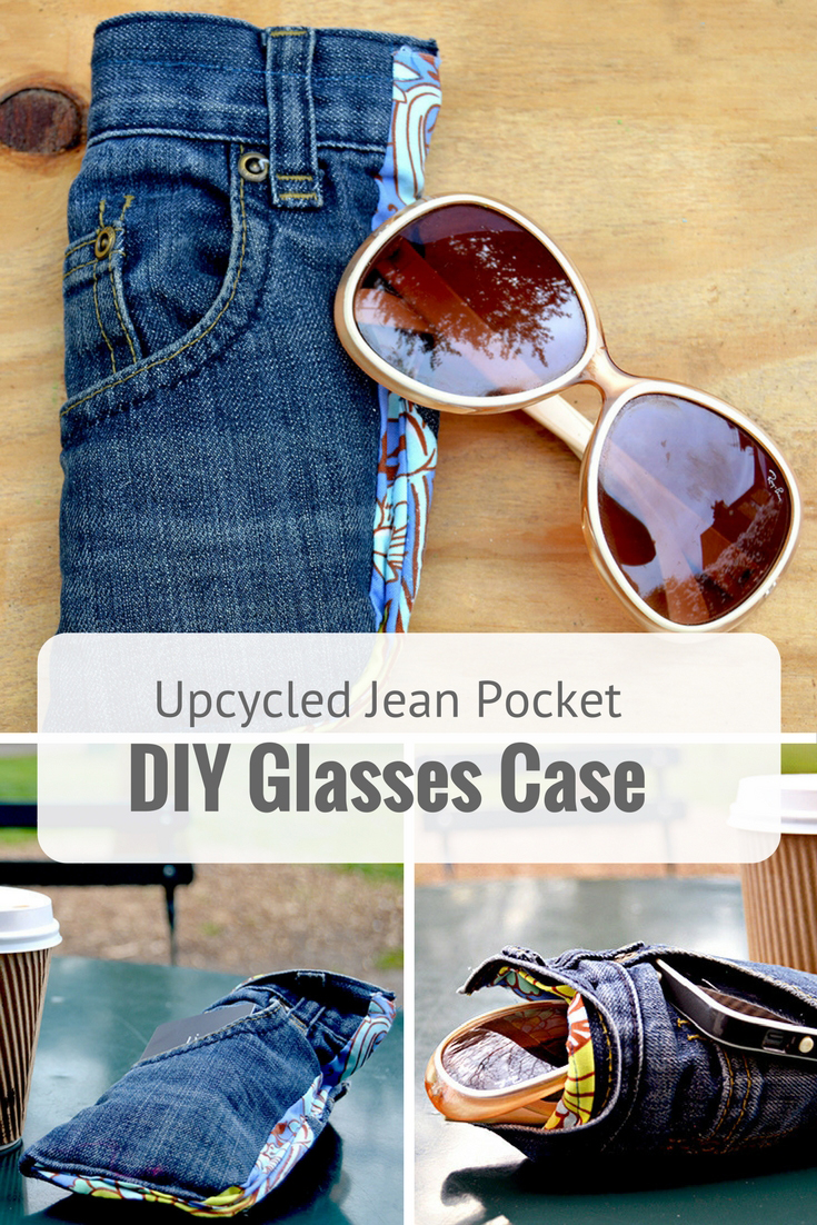 Upcycled jeans  pocket into a sunglasses case. Not only do they protect your glasses, but the cases have a handy pocket for your phone or keys.  These make a great homemade gift.