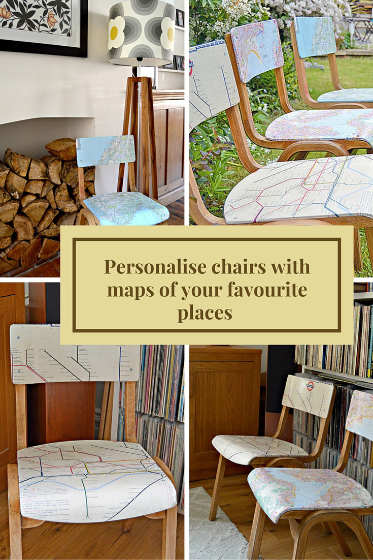 Create some unique and personalised furniture by upcycling chairs with maps of your favourite places.