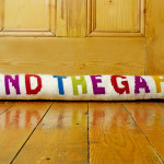 Mind the Gap - Draught Excluder