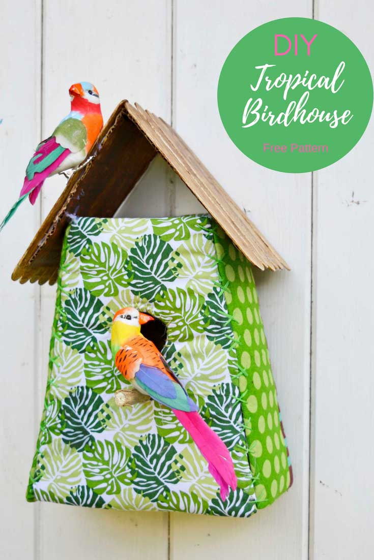DIY Tropical Fabric Birdhouse Decoration