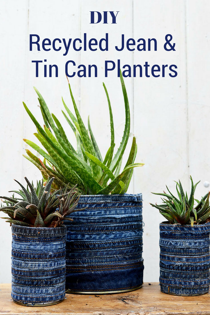 How to upcycled denim and tin cans into awesome recycled jeans planters.