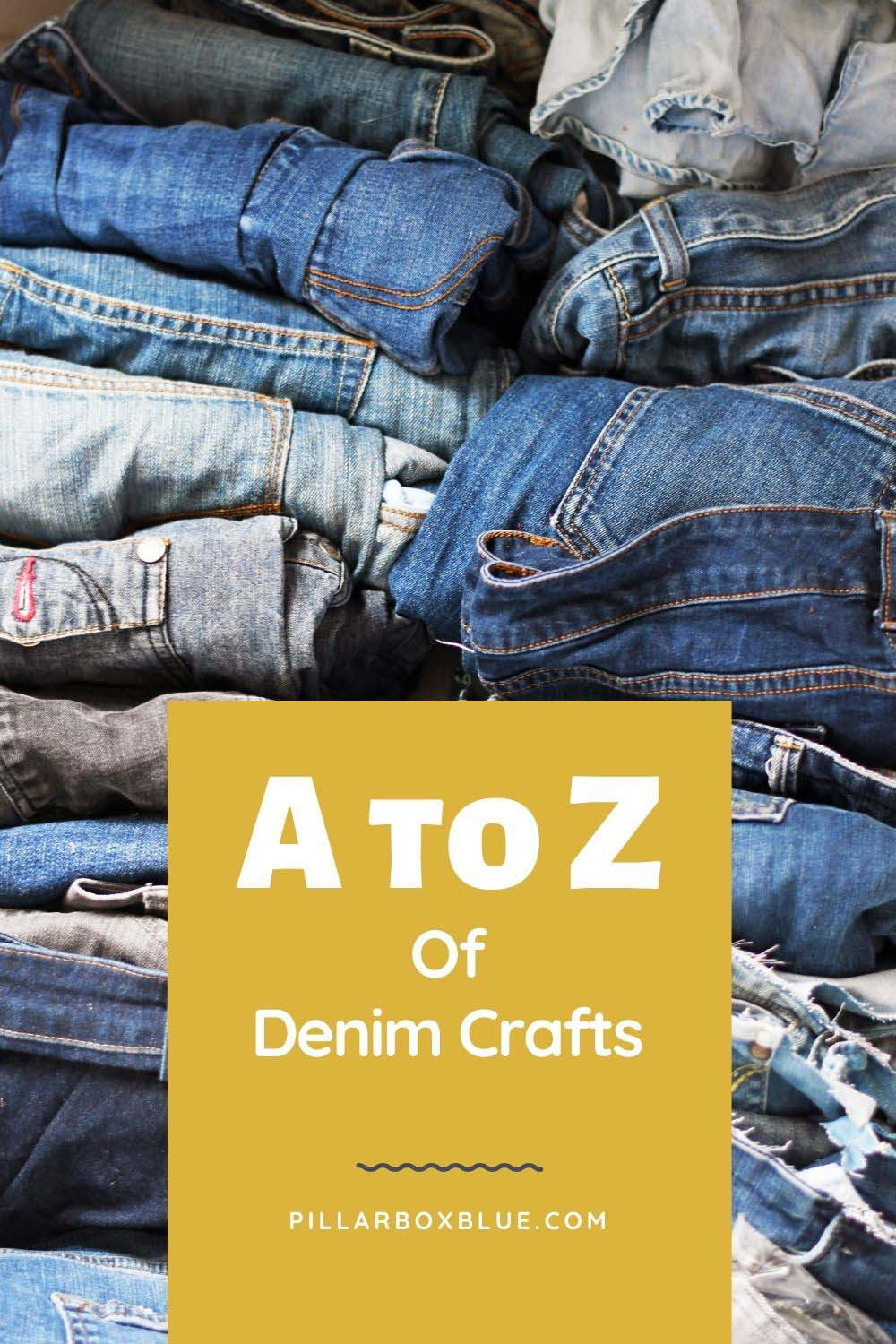 A to Z of denim crafts and upcycles